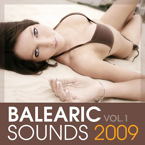 Balearic Sounds 2009, Vol. 1 by Various Artists