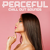 Peaceful Chill Out Sounds by Today's Hits!