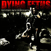 Descend Into Depravity by Dying Fetus