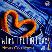 When I fall in Love - Movies Collection Vol.2 by Various Artists