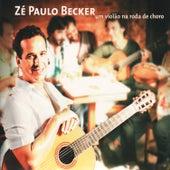 Um Violão Na Roda De Choro von Zé Paulo Becker
