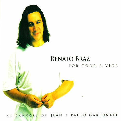 Por Toda a Vida de Renato Braz