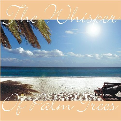 The Whisper Of Palm Trees by Stephen Foster