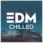EDM - Chilled by Various Artists