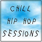Chill Hip Hop Sessions by Various Artists