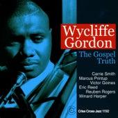 The Gospel Truth by Wycliffe Gordon