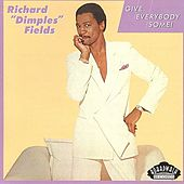 Give Everybody Some de Richard Dimples Fields