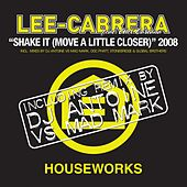 Shake It ( Move a Little Closer ) 2008 von Lee-Cabrera