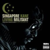 Living Militant by Singapore Kane