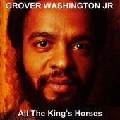 All The King's Horses de Grover Washington, Jr.