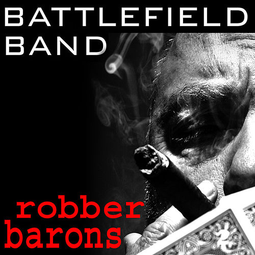 Robber Barons by Battlefield Band
