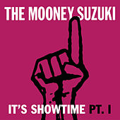 It's Showtime Pt. I de The Mooney Suzuki