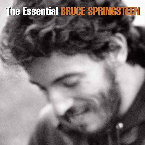 The Essential Bruce Springsteen by Bruce Springsteen