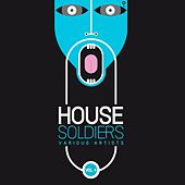 House Soldiers, Vol. 4 by Various Artists