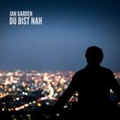 Du bist nah by Jan Garden