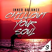 Inner Balance: Chillout Your Soul 3 by Various Artists