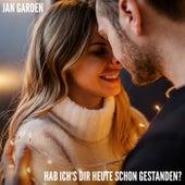 Hab' ich's dir heute schon gestanden? by Jan Garden