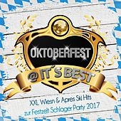 Oktoberfest @ it's Best - XXL Wiesn & Apres Ski Hits zur Festzelt Schlager Party 2017 von Various Artists