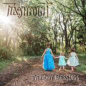 Everyday Blessings by Flashpoint