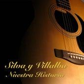Nuestra Historia de Silva Y Villalba