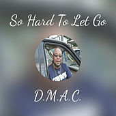 So Hard To Let Go (AGT Remix) by D Mac