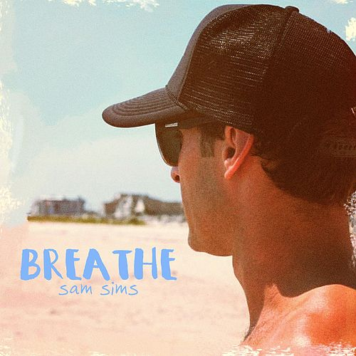 Breathe by Sam Sims