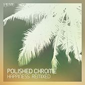 Happiness Remixed by Polished Chrome