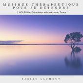 Musique thérapeutique pour se détendre (1 Hour Mind Stimulation with Isochronic Tones) von Fabian Laumont