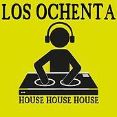 Los Ochenta (House House House) by Various Artists