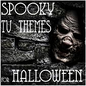Spooky TV Themes for Halloween by Various Artists