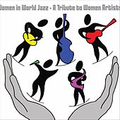 Women in World Jazz: A Tribute to Women Artists by Women in World Jazz
