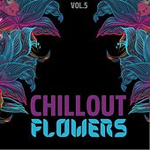 Chillout Flowers, Vol. 5 di Various Artists