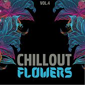 Chillout Flowers, Vol. 4 by Various Artists