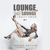 Lounge Sweet Lounge (25 Lovely Tunes), Vol. 2 by Various Artists