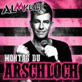 Montag Du Arschloch von Almklausi