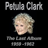 Petula Clark the Last Album 1959-1962 von Petula Clark