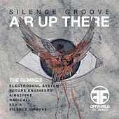 Air Up There (The Remixes) by Silence Groove