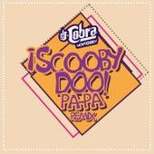 Scooby Doo Papa (Remix) de DJ Cobra Monterrey