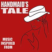 Music Inspired from Handmaid's Tale by Various Artists