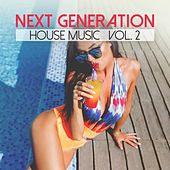 Next Generation House Music, Vol. 2 by Various Artists