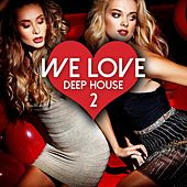 We Love Deep House, Vol. 2 by Various Artists