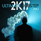 Ultimate Dubstep 2k17, Vol. 1 di Various Artists