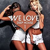 We Love Deep House, Vol. 1 by Various Artists
