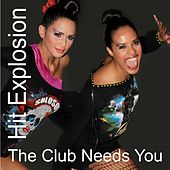 Hit Explosion the Club Needs You by Various Artists