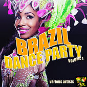 Brazil Dance Party Vol. 1 by Various Artists