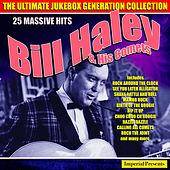 Bill Haley And His Comets - The Ultimate Jukebox Generation Collection by Bill Haley & the Comets