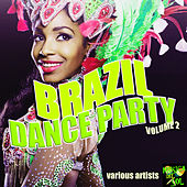 Brazil Dance Party Vol. 2 by Various Artists