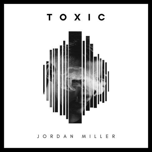 Toxic by Jordan Miller