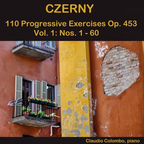 Czerny: 110 Progressive Exercises, Vol. 1 (No. 1-60) by Claudio Colombo