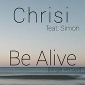 Be Alive (Single Version) by Chris I.
